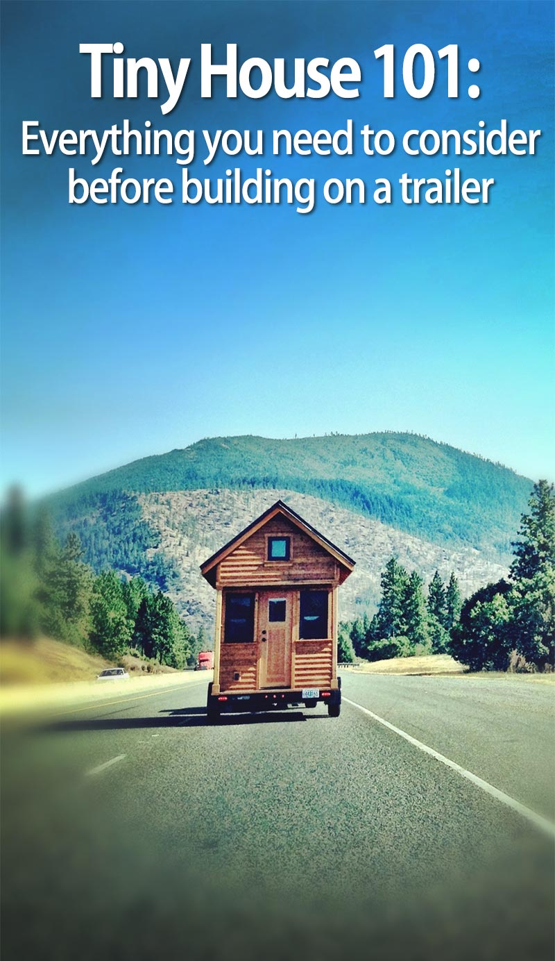 Building a tiny house on a trailer what you need to know for What to know when building a house